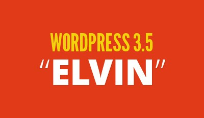 "Publishing systems – WordPress 3.5 ""Elvin"""