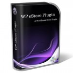 WP eStore – Complete Solution to Sell Digital Products